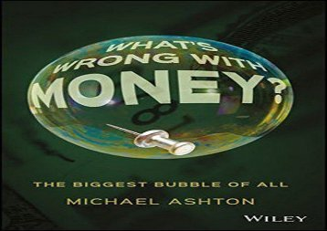 Read What s Wrong with Money?: The Biggest Bubble of All | Download file