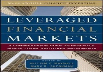 Download Leveraged Financial Markets: A Comprehensive Guide to Loans, Bonds, and Other High-Yield Instruments (McGraw-Hill Financial Education Series) | Ebook