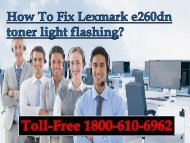 How To fix Lexmark e260dn toner light flashing