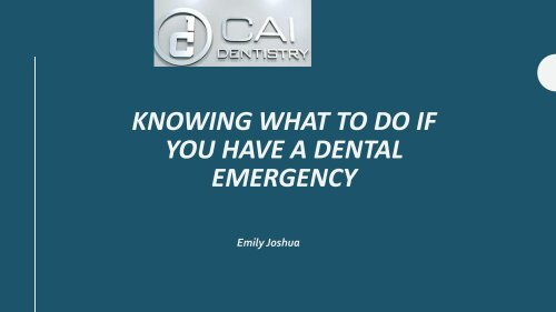 Do You Need Emergency Dentistry in Mclean VA.pptx