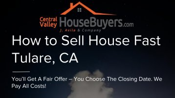 Sell your Kingsburg house quickly – Central Valley House Buyers