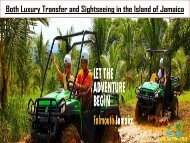 Both Luxury Transfer and Sightseeing in the Island of Jamaica