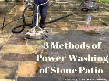 3 Methods of Power Washing of Stone Patio by Peak Pressure Washing