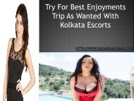 Try For Best Enjoyments Trip As Wanted With Kolkata Escorts