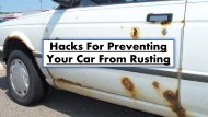 Hacks For Preventing Your Car From Rusting