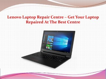 Lenovo Laptop Repair Centre – Get Your Laptop Repaired At The Best Centre
