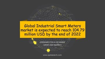 Global Industrial Smart Meters market is expected to reach 104.79 million USD by the end of 2022