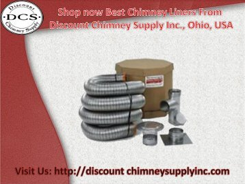 Shop Chimney Liners from Discount Chimney Supply Inc., Loveland, USA