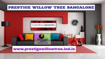 Prestige Willow Tree Bangalore