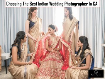 Choosing The Best Indian Wedding Photographer In CA