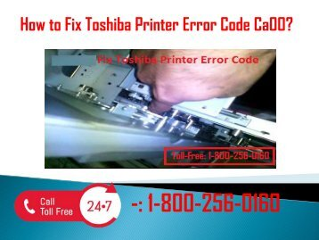 1-800-256-0160 Fix Toshiba Printer Error Code Ca00