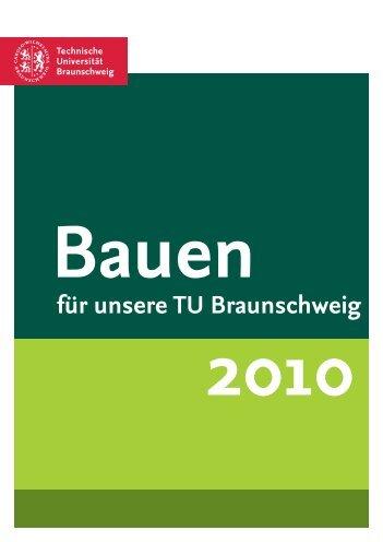 Bauen für unsere TU 2010 - Technische Universität Braunschweig