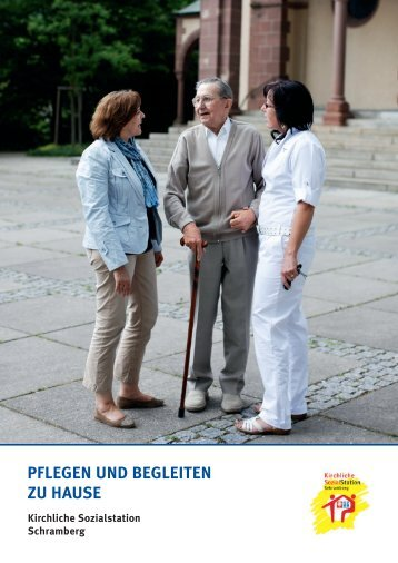 Pflegen und begleiten zu HauSe - Kirchliche Sozialstation ...
