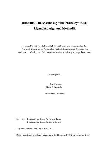 Rhodium-katalysierte, asymmetrische Synthese - RWTH Aachen ...