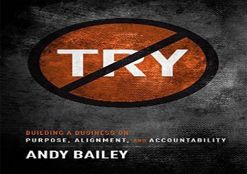 [+][PDF] TOP TREND No Try Only Do: Building a Business on Purpose, Alignment, and Accountability  [READ]