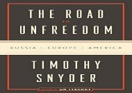 [+][PDF] TOP TREND The Road to Unfreedom: Russia, Europe, America  [FULL]