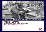 [+][PDF] TOP TREND The WPA: Creating Jobs and Hope in the Great Depression (Critical Moments in American History)  [FULL]