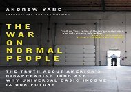 [+][PDF] TOP TREND The War on Normal People: The Truth About America s Disappearing Jobs and Why Universal Basic Income Is Our Future  [FREE]
