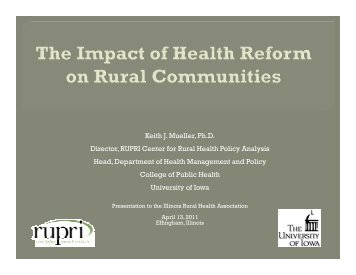 Keith J. Mueller, Ph.D. Director, RUPRI Center for Rural Health ...