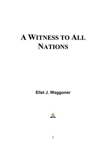 A Witness to All Nations - Ellet J. Waggoner