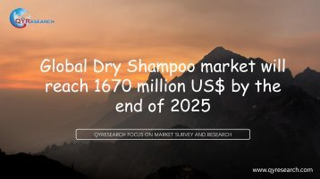 Global Dry Shampoo market will reach 1670 million US$ by the end of 2025