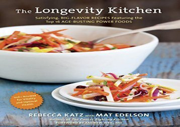 [+]The best book of the month The Longevity Kitchen: Satisfying, Big-Flavor Recipes Featuring the Top 16 Age-Busting Power Foods [120 Recipes for Vitality and Optimal Heal  [FULL]