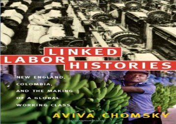 [+]The best book of the month Linked Labor Histories: New England, Colombia, and the Making of a Global Working Class (American Encounters/Global Interactions)  [DOWNLOAD]