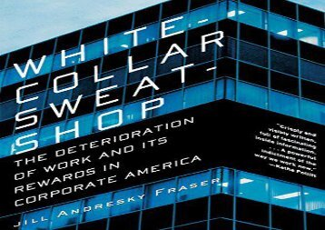 [+][PDF] TOP TREND White-Collar Sweatshop: The Deterioration of Work and Its Rewards in Corporate America  [DOWNLOAD]