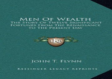 [+]The best book of the month Men of Wealth: The Story of Twelve Significant Fortunes from the Renaissance to the Present Day [PDF]