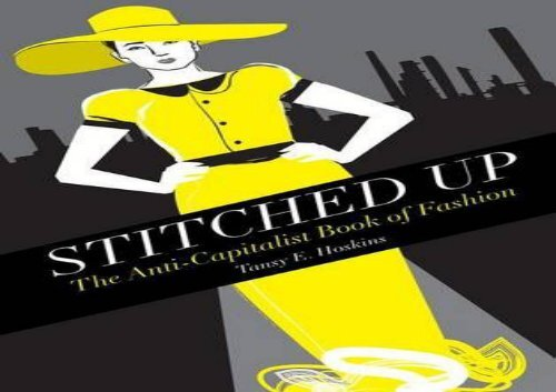 [+]The best book of the month Stitched Up: The Anti-Capitalist Book of Fashion (Counterfire)  [DOWNLOAD]