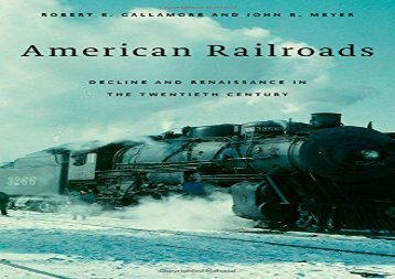 [+][PDF] TOP TREND American Railroads: Decline and Renaissance in the Twentieth Century  [FREE]