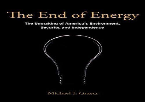 Pdf Top Trend The End Of Energy The Unmaking Of America S