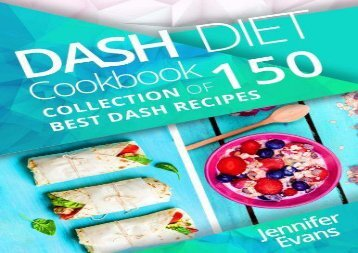 [+]The best book of the month Dash Diet Cookbook: Collection of 150 Best Dash Recipes  [FREE]