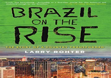 [+]The best book of the month Brazil on the Rise: The Story of a Country Transformed  [DOWNLOAD]