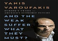 [+][PDF] TOP TREND And the Weak Suffer What They Must?: Europe s Crisis and America s Economic Future  [DOWNLOAD]
