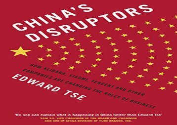 [+][PDF] TOP TREND China s Disruptors: How Alibaba, Xiaomi, Tencent, and Other Companies are Changing the Rules of Business  [NEWS]