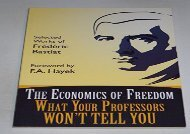 [+][PDF] TOP TREND The Economics of Freedom What Your Professors Won t Tell You [PDF]