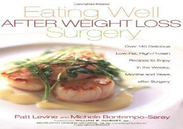 [+][PDF] TOP TREND Eating Well After Weight Loss Surgery: Over 140 Delicious Low-Fat High-Protein Recipes to Enjoy in the Weeks, Months and Years After Surgery  [FREE]