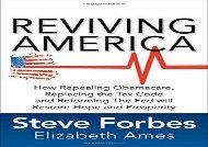 [+]The best book of the month Reviving America: How Repealing Obamacare, Replacing the Tax Code and Reforming The Fed will Restore Hope and Prosperity  [READ]