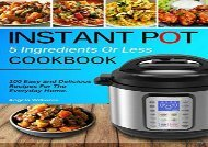 [+][PDF] TOP TREND INSTANT POT COOKBOOK: 5 Ingredients or Less Recipes - 100 Easy and Delicious Instant Pot Recipes For The Everyday Home.  [DOWNLOAD]