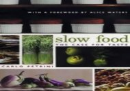 [+][PDF] TOP TREND Slow Food: The Case for Taste (Arts and Traditions of the Table: Perspectives on Culinary History)  [NEWS]