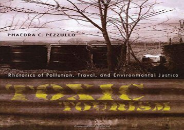 [+]The best book of the month Toxic Tourism: Rhetorics of Pollution, Travel, and Environmental Justice (Rhetoric, Culture, and Social Critique) [PDF]
