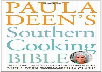 [+][PDF] TOP TREND Paula Deen s Southern Cooking Bible: The New Classic Guide to Delicious Dishes with More Than 300 Recipes  [DOWNLOAD]