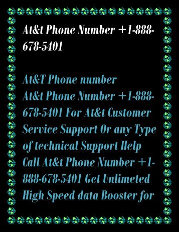 Call At&t Phone Number +1-888-678-5401 Get Unlimeted High Speed data Booster for free By At&t Technical Support or customer service help