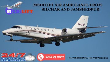 Low-Budget and Safe Medilift Air Ambulance from Silchar and Jamshedpur