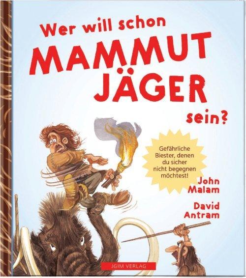 JGIM Verlag . Wer will schon MAMMUTJÄGER sein?