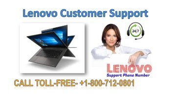 Lenovo Customer Support +1-800-712-0801 (Toll-free) for the best solution