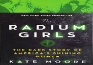 [+]The best book of the month The Radium Girls: The Dark Story of America s Shining Women [PDF]