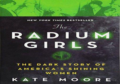 [+]The best book of the month The Radium Girls: The Dark Story of America s Shining Women [PDF]