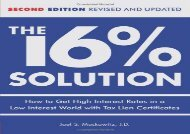 [+][PDF] TOP TREND The 16 % Solution, Revised Edition: How to Get High Interest Rates in a Low-Interest World with Tax Lien Certificates  [FULL]